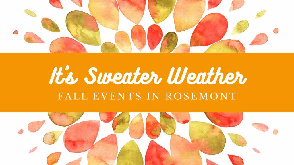 FALL EVENTS in ROSEMONT